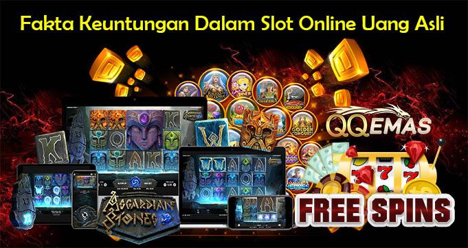 Fakta Keuntungan Dalam Slot Online Uang Asli