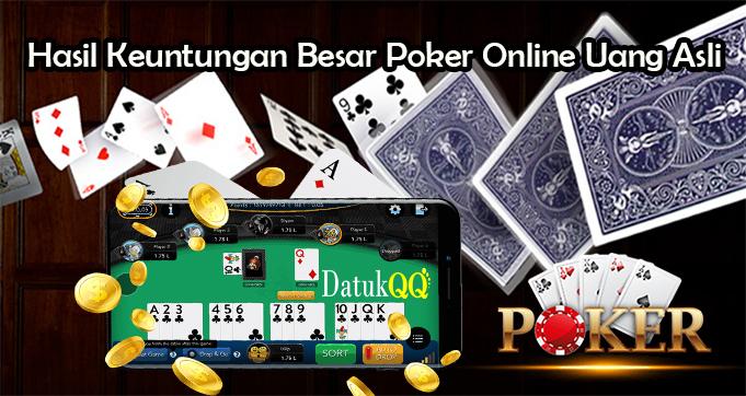 Hasil Keuntungan Besar Poker Online Uang Asli