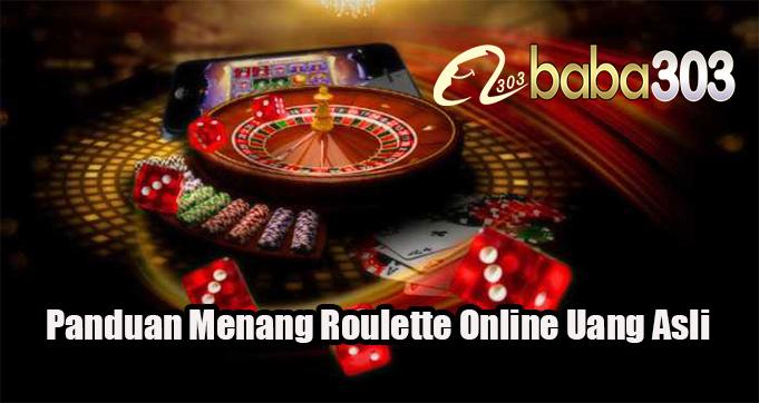 Panduan Menang Roulette Online Uang Asli