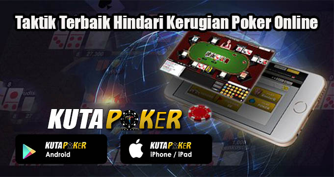 Taktik Terbaik Hindari Kerugian Poker Online