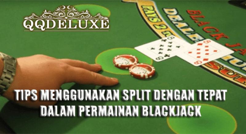 Tips Menggunakan Split Dengan Tepat Dalam Permainan Blackjack